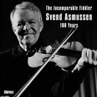 Svend Asmussen - The Incomparable Fiddler - Svend Asmussen 100 Years
