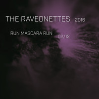 The Raveonettes - Run Mascara Run