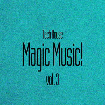 Various Artists - Magic Music! Tech House, Vol. 3
