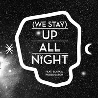 Buraka Som Sistema - (We stay) Up All Night (feat. Blaya & Roses Gabor)
