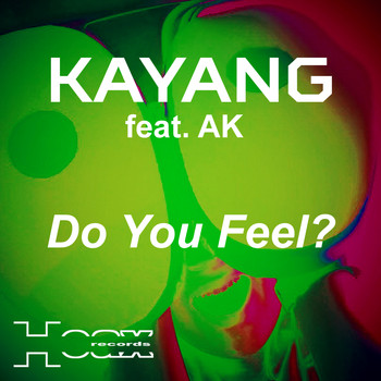 Kayang feat. AK - Do You Feel?