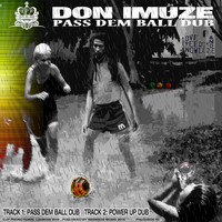 Don Imuze - Pass Dem Ball Dub