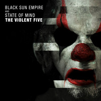 Black Sun Empire, State of Mind - The Violent Five