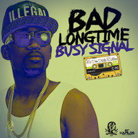 Busy Signal - Bad Longtime - Single