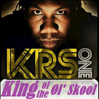 KRS-One - King of the Ol' Skool