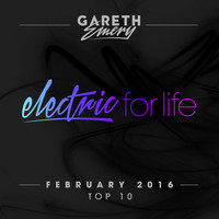 Gareth Emery - Electric For Life Top 10 - February 2016 (by Gareth Emery)