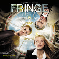Chris Tilton - Fringe: Season 3 (Original Television Soundtrack)