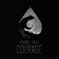 Mirror Image - Courage