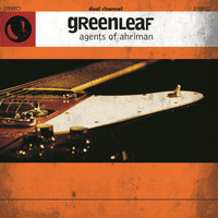 Greenleaf - Agents Of Ahriman