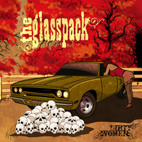 The Glasspack - Dirty Women