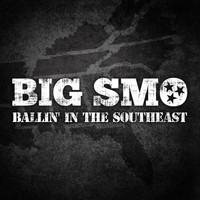SMO - Ballin' in the Southeast