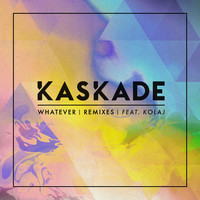 Kaskade - Whatever (feat. KOLAJ) (Remixes)
