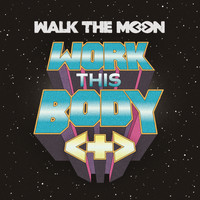 Walk The Moon - Work This Body (Live)