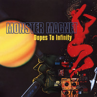 Monster Magnet - Dopes To Infinity (Deluxe)
