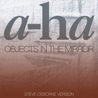 A-Ha - Objects In The Mirror (Steve Osborne Version)