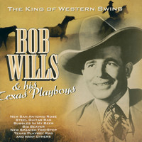 Bob Wills - The King of Western Swing