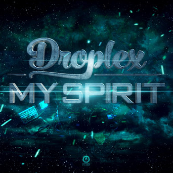 Droplex - My Spirit - The Album