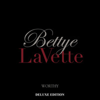 Bettye Lavette - Worthy (Deluxe Edition)