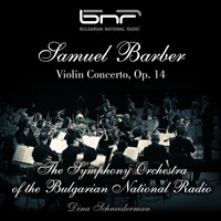 The Symphony Orchestra of The Bulgarian National Radio - Samuel Barber: Violin Concerto, Op. 14
