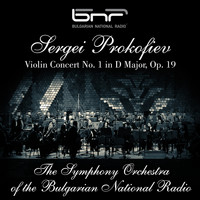 The Symphony Orchestra of The Bulgarian National Radio - Sergei Prokofiev: Violin Concerto No. 1 in D Major, Op. 19