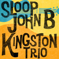 Kingston Trio - Sloop John B