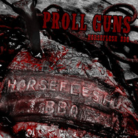 Proll Guns - Horseflesh BBQ (US Edition [Explicit])