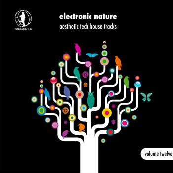 Various Artists - Electronic Nature, Vol. 12 - Aesthetic Tech-House Tracks!
