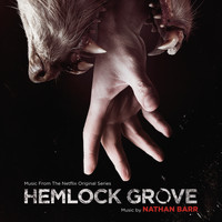 Nathan Barr - Hemlock Grove (Music From The Netflix Original Series)