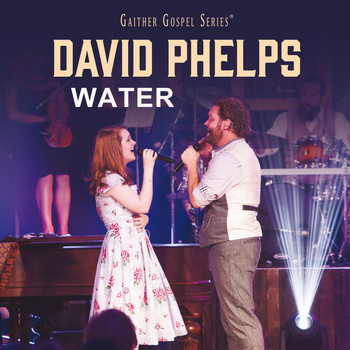 David Phelps - Water (Live)