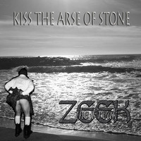 ZEEKtheFREAK - Kiss the Arse of Stone
