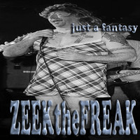 ZEEKtheFREAK - Just a Fantasy