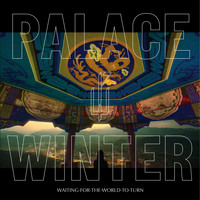 Palace Winter - Waiting for the World to Turn