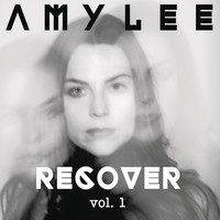 Amy Lee - Amy Lee - RECOVER, Vol. 1