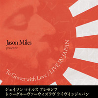 Jason Miles - To Grover with Love (Live)