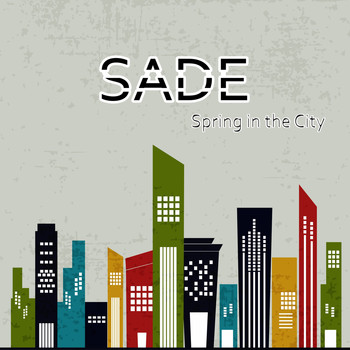 Sade - Spring in the City