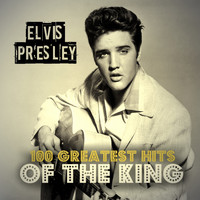 Elvis Presley - 100 Greatest Hits of the King