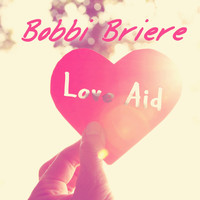 Bobbi Briere - Love Aid