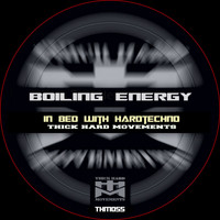 Boiling Energy - In Bed with Hardtechno