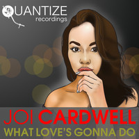 Joi Cardwell - What Love's Gonna Do