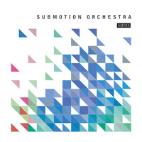 Submotion Orchestra - Amira
