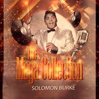 Solomon Burke - The Mega Collection