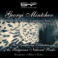The Symphony Orchestra of the Bulgarian National Radio & Milen Nachev - Georgi Mintchev: Fahrenheit 451 - Symphonic Suite