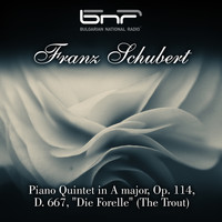 "Various Artists - Franz Schubert: Piano Quintet in a Major, Op. 114, D. 667, ""Die Forelle"""