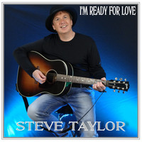 STEVE TAYLOR - I'm Ready for Love
