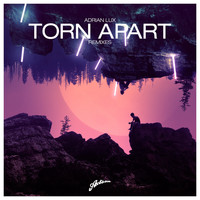 Adrian Lux - Torn Apart (Remixes)