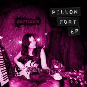 Gaptooth - Pillow Fort EP (Explicit)