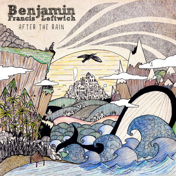 Benjamin Francis Leftwich - After the Rain