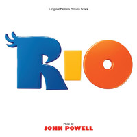 John Powell - Rio (Original Motion Picture Score)