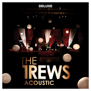 The Trews - Acoustic: Friends & Total Strangers (Deluxe)