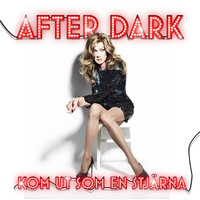 After Dark - Kom ut som en stjärna